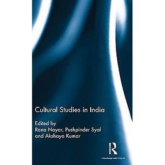 Cultural Studies in India by Nayar & Rana