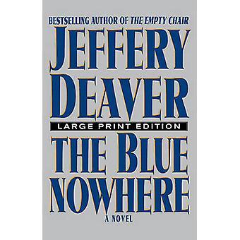 The Blue Nowhere by Deaver & Jeffery