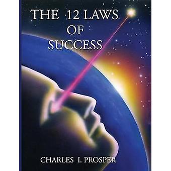 Die 12 Gesetze des Erfolgs von Prosper & Charles ich