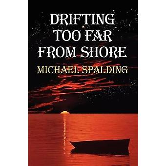 Drifting Too Far From Shore by Spalding & Michael