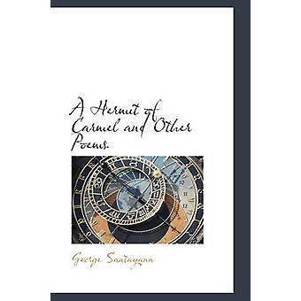 En eremitt Carmel og andre dikt av Santayana & George