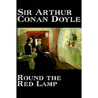 Rund um die rote Lampe von Doyle Fiction Kurzgeschichten von Doyle & Arthur Conan