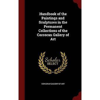 Handboek van de schilderijen en beelden in de permanente collecties van de Corcoran Gallery of Art door Corcoran Gallery Of Art
