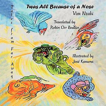 Twas All Because of a Nose Tales from Far Away by Nzabi & VIM