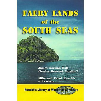 Faery Lands of the South Seas di Hall & James Norman