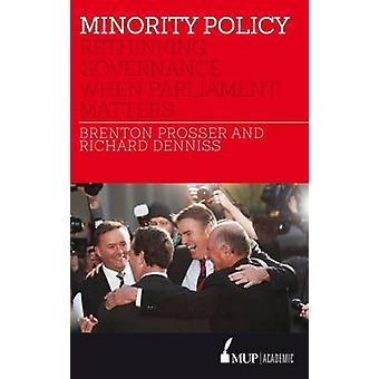 Minority Policy - Rethinking Governance When Parliament Matters by Bre