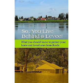 So - You Live Behind a Levee! - 9780784410837 Book