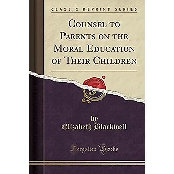 Counsel to Parents on the Moral Education of Their Children - in Rela