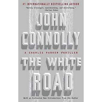 The White Road - A Charlie Parker Thriller by John Connolly - 97815011