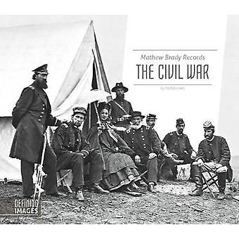 Mathew Brady Records the Civil War by Kari Cornell - 9781532110160 Bo