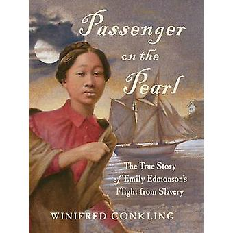 Passenger on the Pearl - The True Story of Emily Edmonson's Flight fro