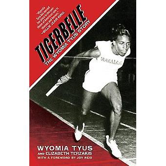 Tigerbelle - The Wyomia Tyus Story by Wyomia Tyus - 9781617756580 Book