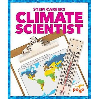 Climate Scientist by R J Bailey - 9781620317167 Book