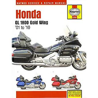 Honda Gl 1800 Gold Wing '01-'10 by Editors Of Haynes Manuals - Editor