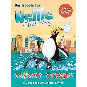 Big Trouble For Nellie Choc-Ice par Jeremy Strong - 978178127667 Livre