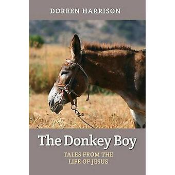 The Donkey Boy - Tales from the Life of Jesus by Doreen Harrison - 978