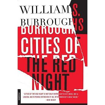 Cities of the Red Night by William S Burroughs - 9780312278465 Book