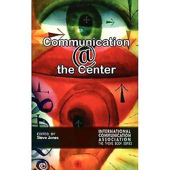 Communication @ the Center