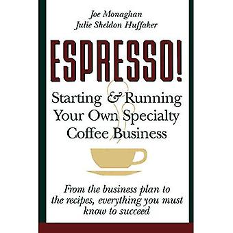 Espresso!: Starting and Running Your Own Coffee Business