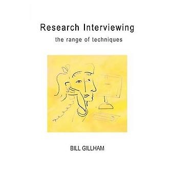 Research Interviewing The Range of Techniques by Bill Gillham