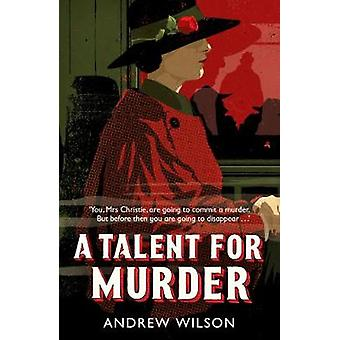 Talent for Murder by Andrew Wilson