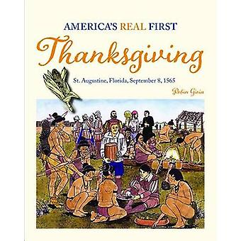 America's Real First Thanksgiving - St. Augustine - Florida - Septembe