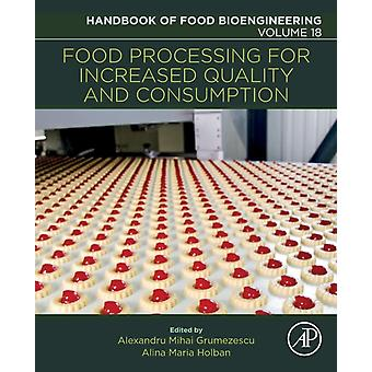 Food Processing for Increased Quality and Consumption by Grumezescu & Alexandru Mihai