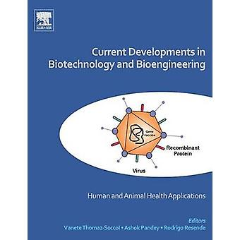 Current Developments in Biotechnology and Bioengineering by Soccol & Vanete