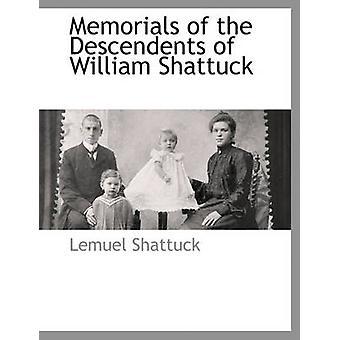 Memorials of the Descendents of William Shattuck by Shattuck & Lemuel