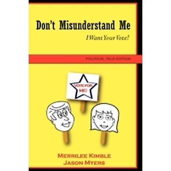 Dont Misunderstand Me  Political Talk Edition by Myers & Jason