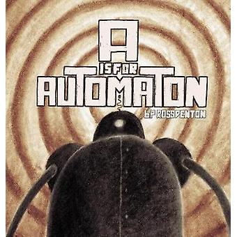A is for Automaton by Denton & Ross