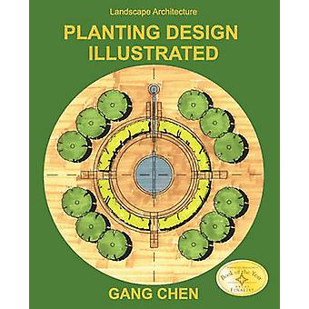 Landscape Architecture Planting Design Illustrated 3rd Edition by Chen & Gang