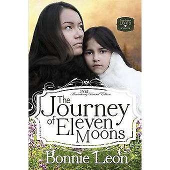 The Journey of Eleven Moons by Leon & Bonnie