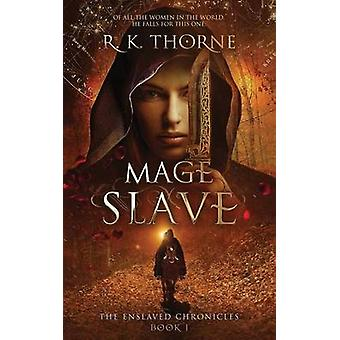 Mage Slave by Thorne & R. K.