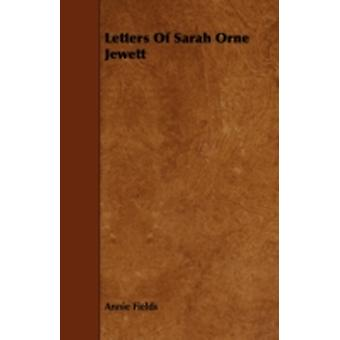 Letters of Sarah Orne Jewett by Fields & Annie