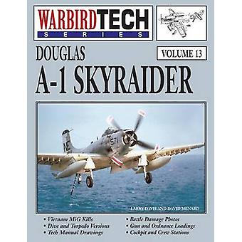 Douglas A1 Skyraider Warbirdtech Vol. 13 by Davis & Larry