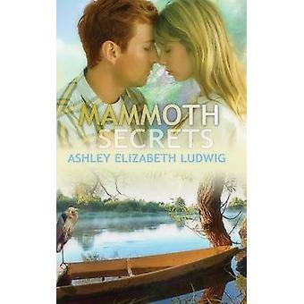 Mammoth Secrets by Ludwig & Ashey Elizabeth