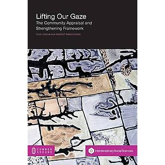 Lifting Our Gaze The Community Appraisal and Strengthening Framework by Vinson & Tony