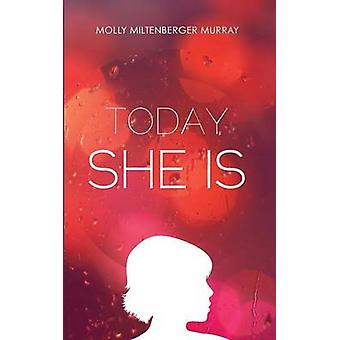 Today She Is by Murray & Molly M.