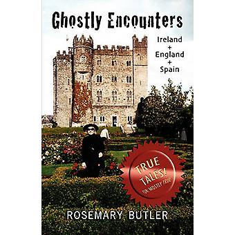 Ghostly Encounters Ireland England and Spain by Butler & Rosemary