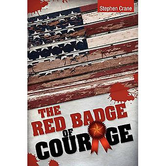 The Red Badge of Courage by Crane & Stephen