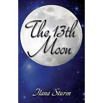 The 13th Moon by Sturm & Ilana