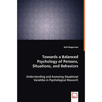 Towards a Balanced Psychology of Persons Situations and Behaviors by Wagerman & Seth