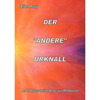 DER ANDERE URKNALL by Houy & Ellen