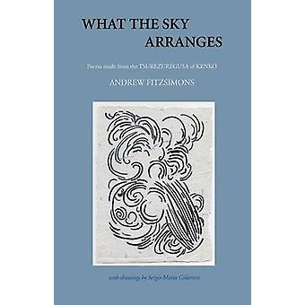 What the Sky Arranges by Fitzsimons & Andrew
