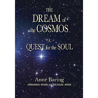 The Dream of the Cosmos  A Quest for the Soul by Anne Baring