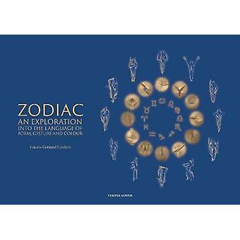 Zodiac  An Exploration into the Language of Form Gesture and Colour by Edited by Gertraud Goodwin