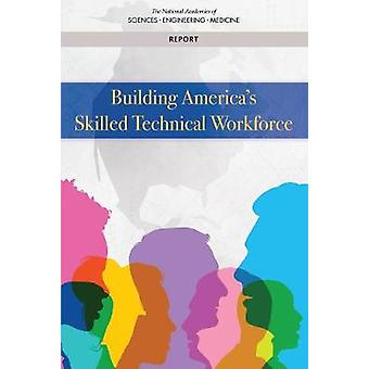 Building America's Skilled Technical Workforce by National Academies