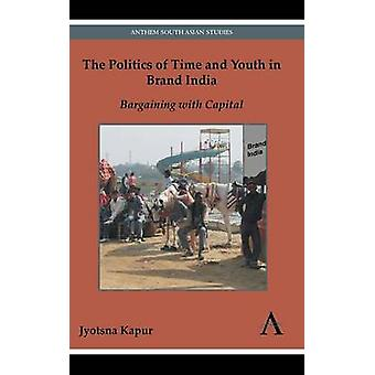 The Politics of Time and Youth in Brand India - Bargaining with Capita