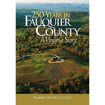 250 Years in Fauquier County - A Virginia Story by Kathi A. Brown - 97